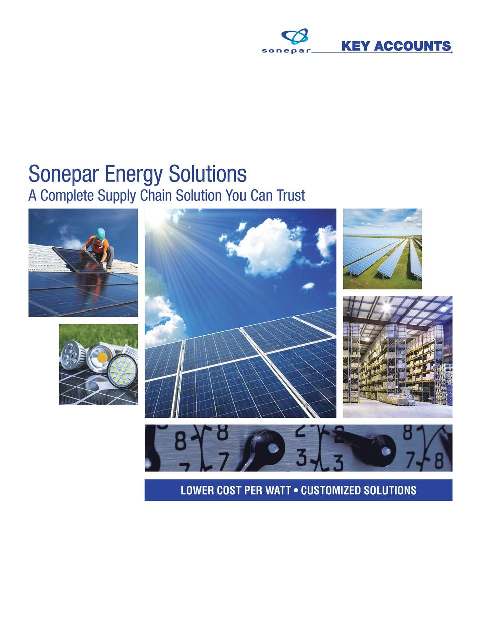 Sonepar Energy Solutions  A Complete Supply Chain Solution You Can Trust  LOWER COST PER WATT     CUSTOMIZED SOLUTIONS