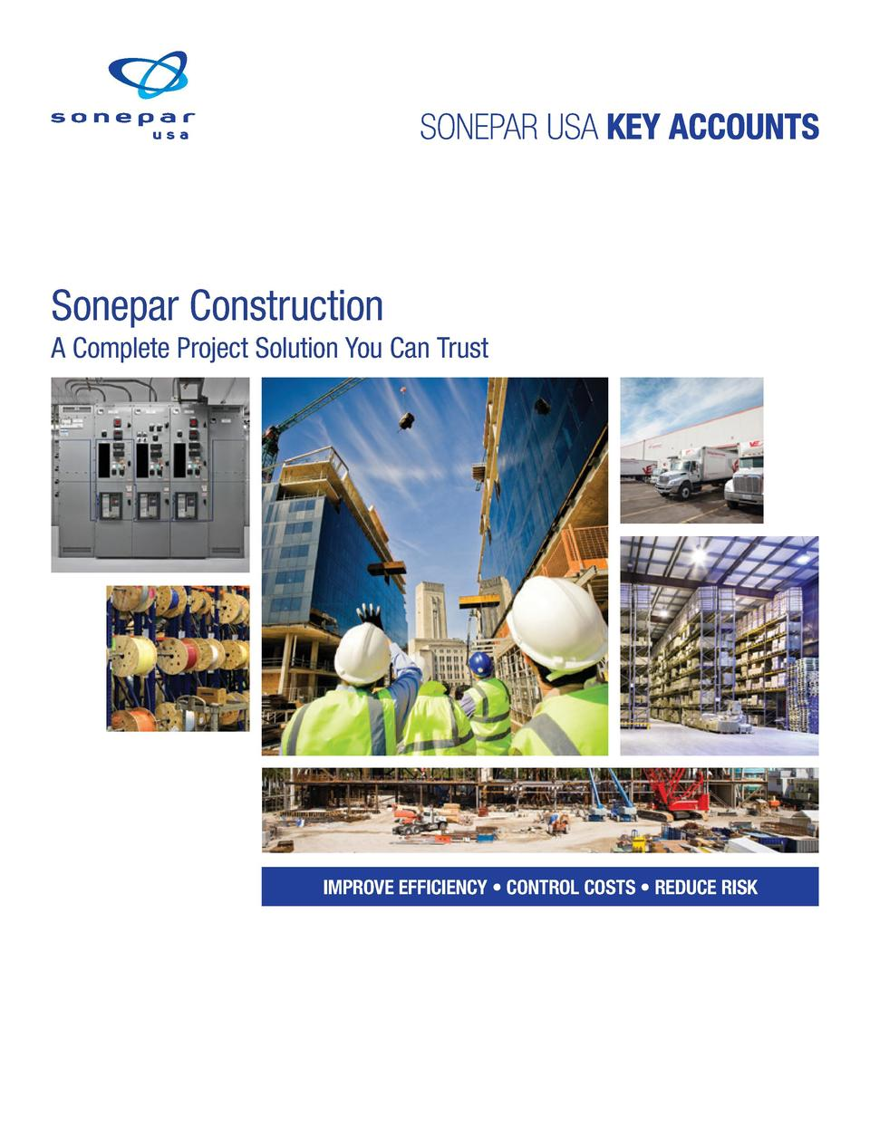 Sonepar Construction A Complete Project Solution You Can Trust  IMPROVE EFFICIENCY     CONTROL COSTS     REDUCE RISK